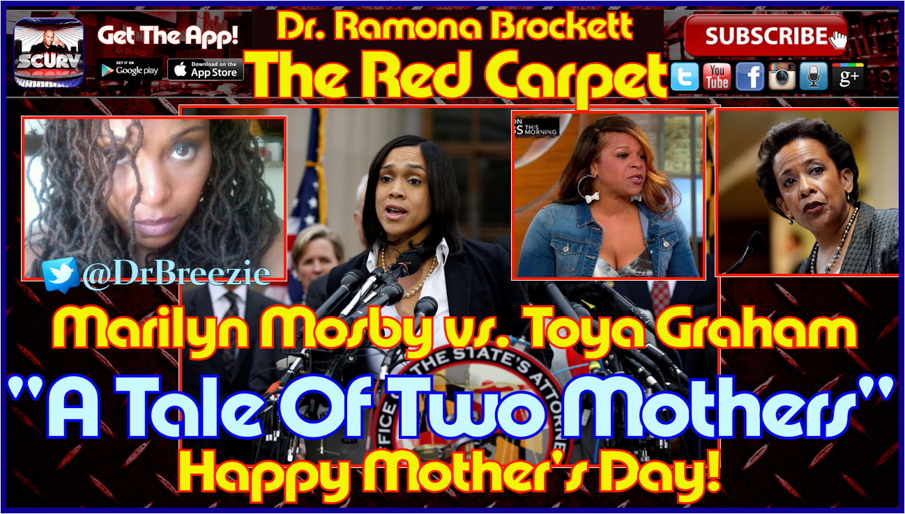 Marilyn Mosby vs. Toya Graham: A Tale Of Two Mothers! - The Red Carpet