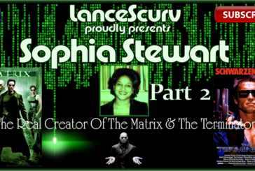 Sophia Stewart: The Real Creator Of The Matrix & The Terminator! (Part 2) – The LanceScurv Show