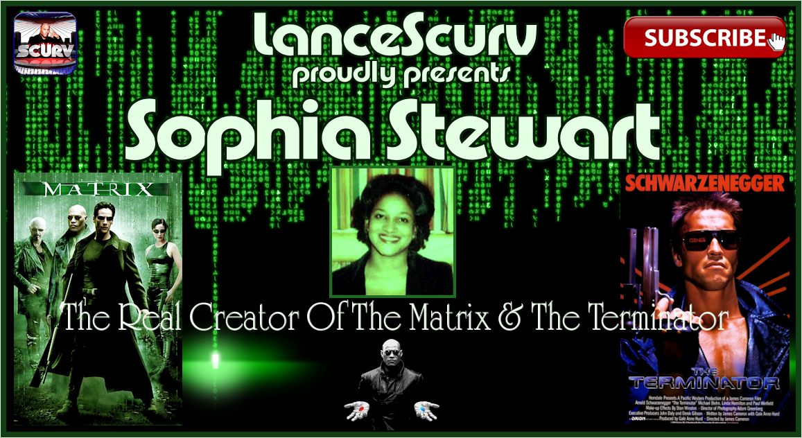 A Conversation With Sophia Stewart: The Real Creator Of The Matrix & The Terminator! - The LanceScurv Show