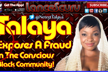 Talaya Exposes A Fraud In The Conscious Black Community! – The LanceScurv Show