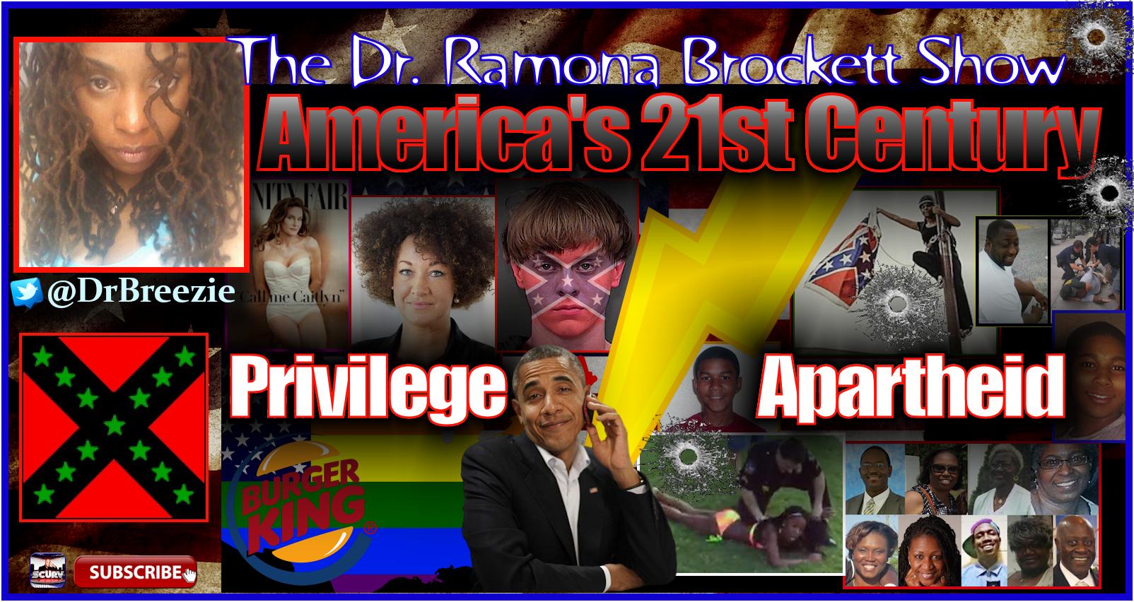 America's 21st Century: Privilege vs. Apartheid - The Dr. Ramona Brockett Show