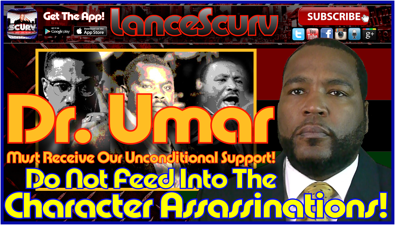 Dr. Umar Must Receive Our Unconditional Support During This Character Assassination!