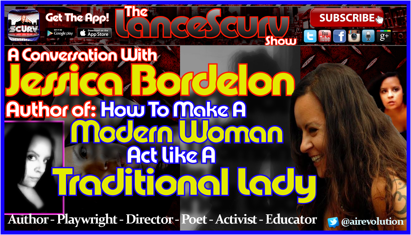 Jessica Bordelon: How To Make A Modern Woman Act Like A Traditional Lady! - The LanceScurv Show