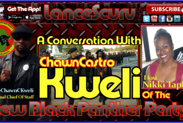 A Conversation With The New Black Panther Party's Chawn Castro Kweli! – The LanceScurv Show
