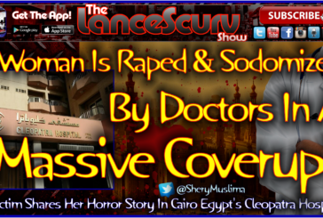 A Woman Is Raped & Sodomized By Doctors In A Massive Coverup! – The LanceScurv Show