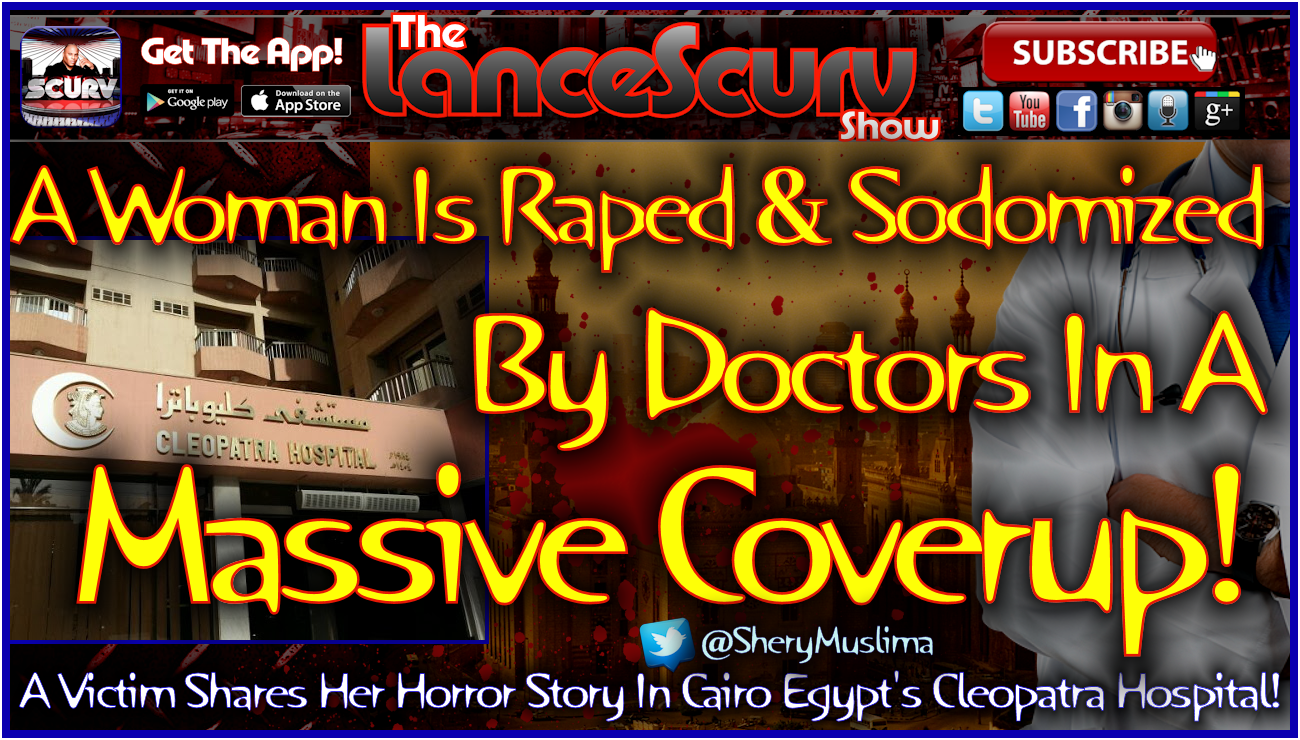 A Woman Is Raped & Sodomized By Doctors In A Massive Coverup! - The LanceScurv Show