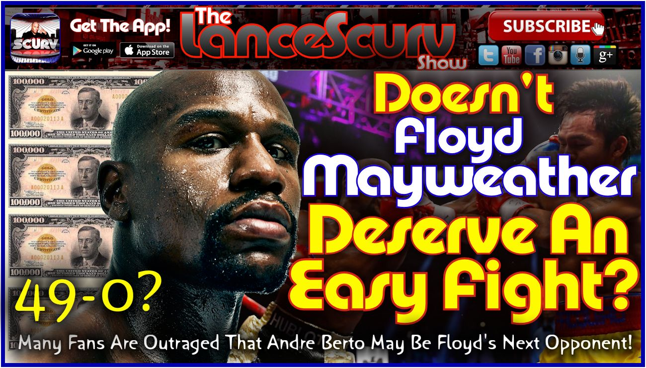 Doesn't Floyd Mayweather Deserve An Easy Fight? - The LanceScurv Show