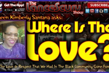 Where Is The Love? Has The Love & Respect That We Had In The Black Community Gone Forever?