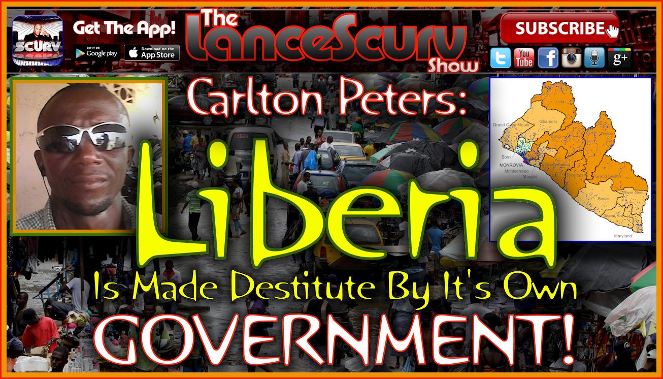 Liberia Is Made Destitute By Its Own Government! - The LanceScurv Show