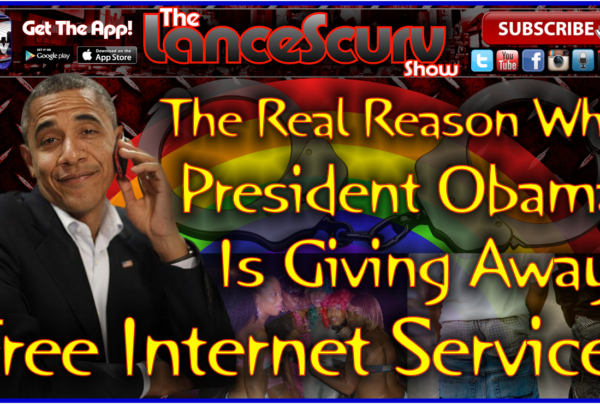 The Real Reason Why President Obama Is Giving Away Free Internet Service! – The LanceScurv Show