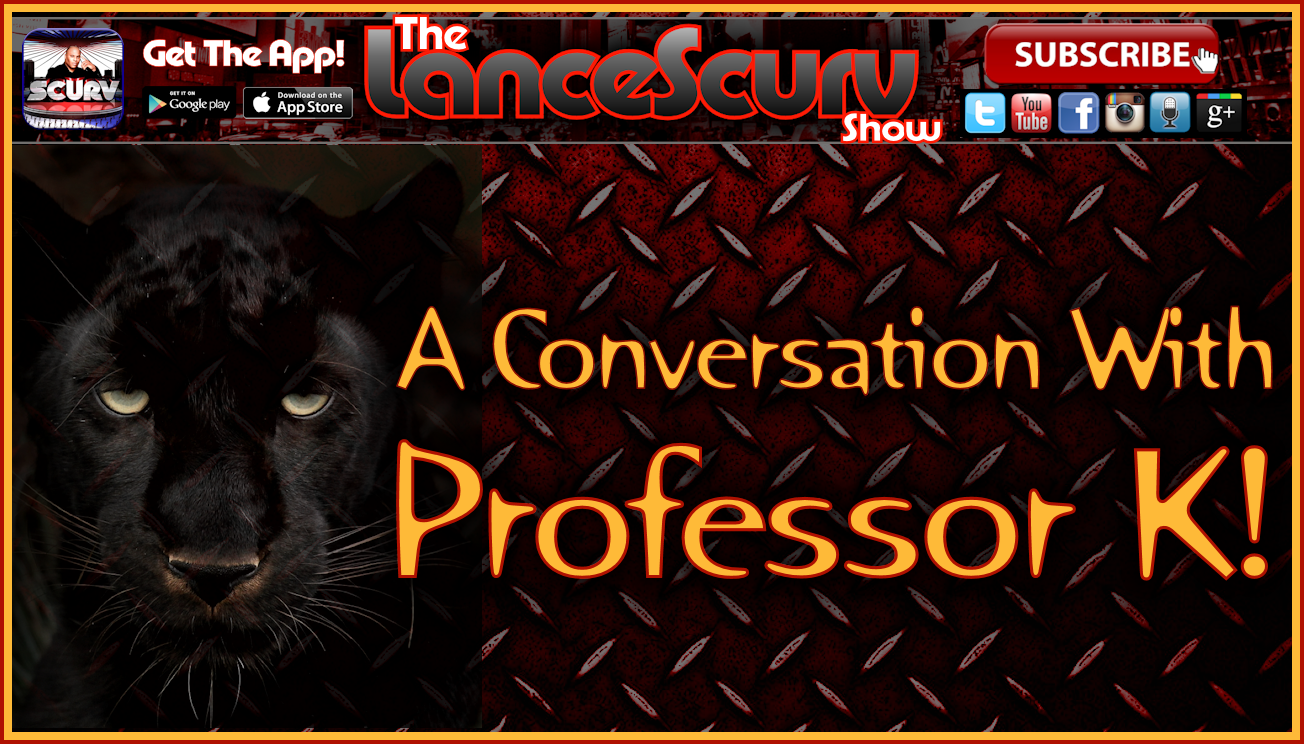 A Short Conversation With Professor K! - The LanceScurv Show