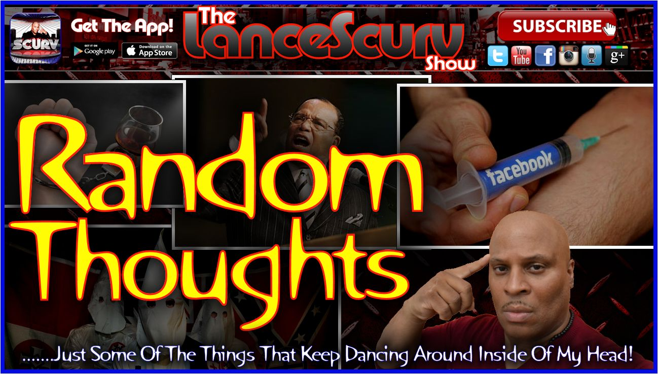 Random Thoughts - The LanceScurv Show