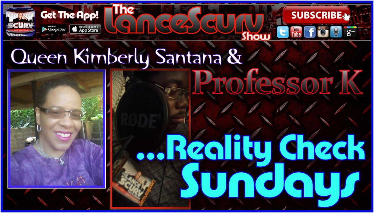 Reality Check Sundays - The LanceScurv Show