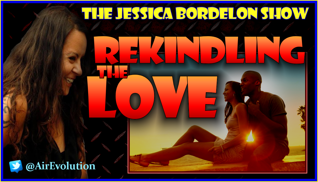 Rekindling The Love - The Jessica Bordelon Show