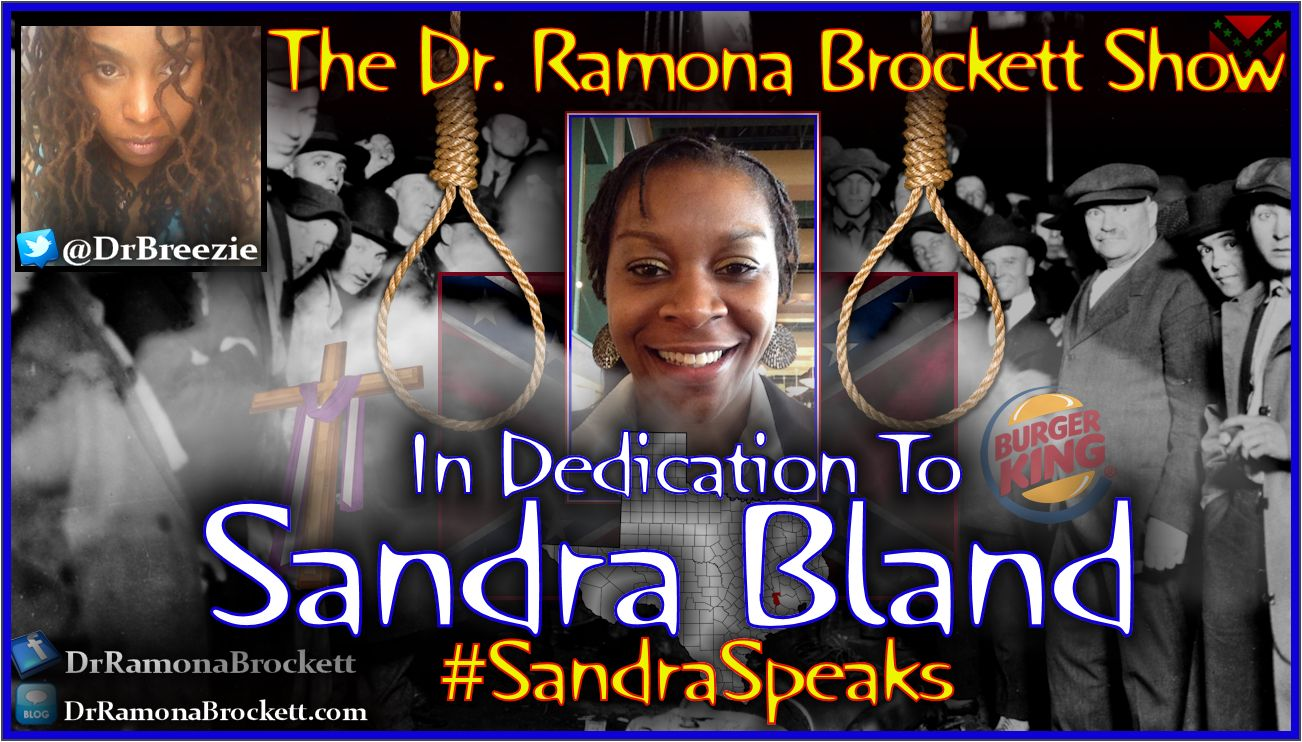 In Dedication To Sandra Bland - The Dr. Ramona Brockett Show