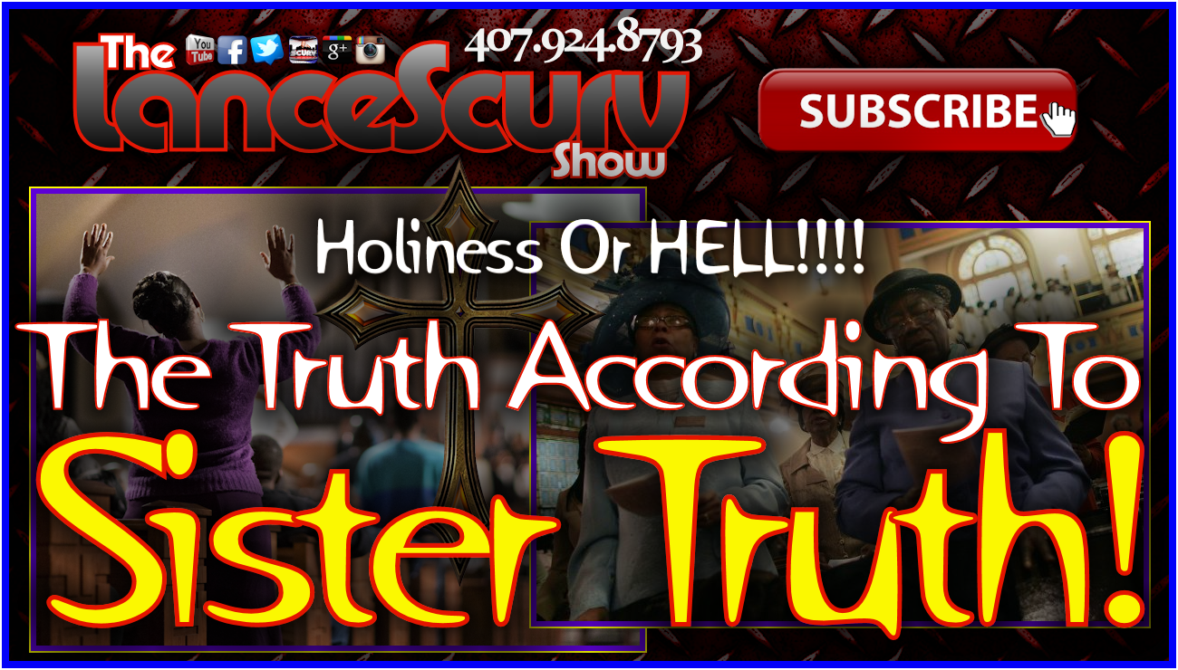 The Truth According To Sister Truth! - The LanceScurv Show