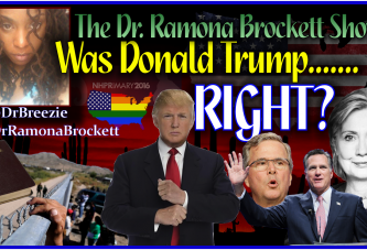 Was Donald Trump Right? – The Dr. Ramona Brockett Show