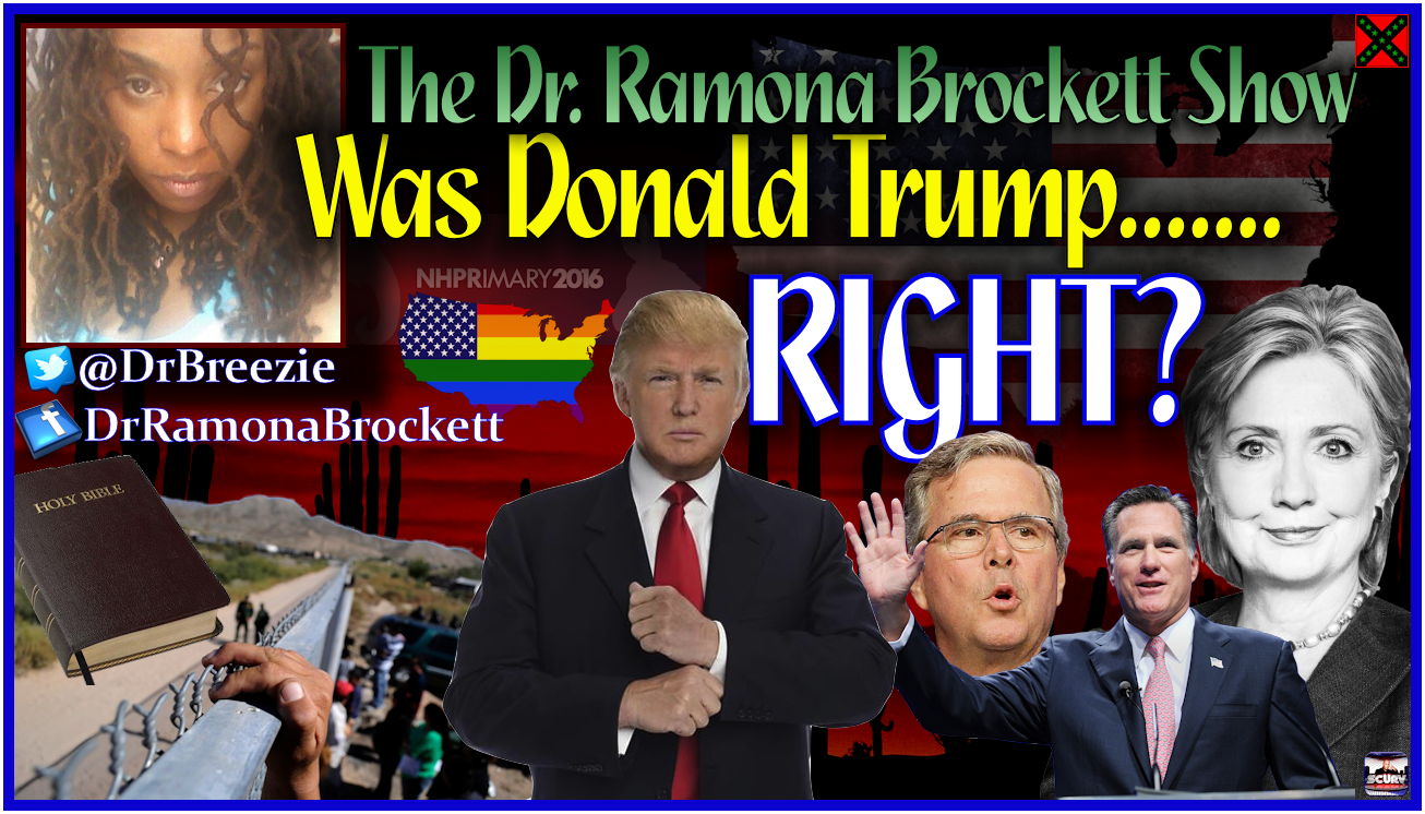 Was Donald Trump Right? - The Dr. Ramona Brockett Show