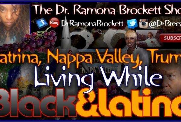 Living While Black & Latino – The Dr. Ramona Brockett Show