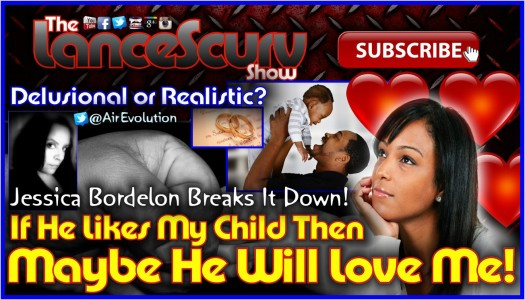 Delusional Single Parents Who Misinterpret Kindness For Love! - Jessica Bordelon On LanceScurv
