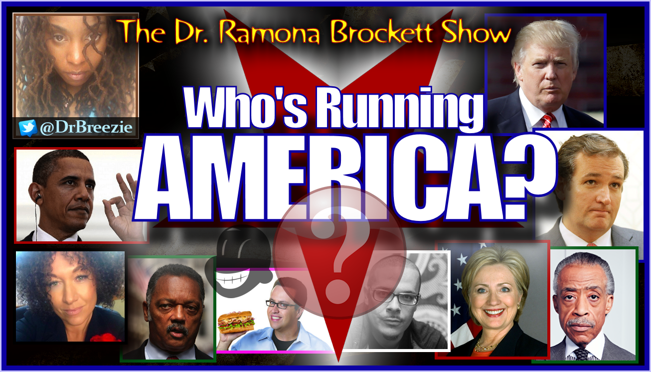 Who's Running America? - The Dr. Ramona Brockett Show