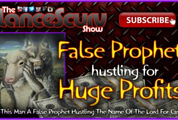 False Prophets Hustling For Huge Profits! – The LanceScurv Show