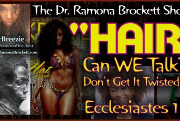 HAIR: Can We Talk? Don't Get It Twisted! – The Dr. Ramona Brockett Show