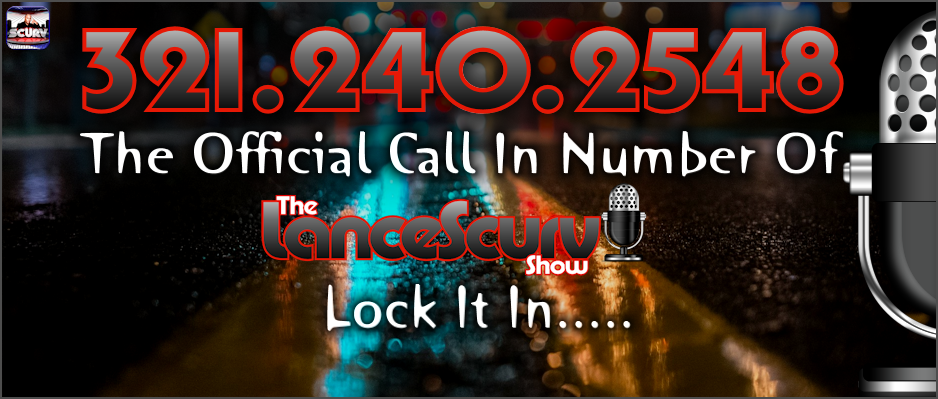 Official Call In Number For The LanceScurv Show