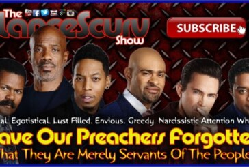 Have Our Preachers Forgotten That They Are Merely Servants Of The People? – The LanceScurv Show