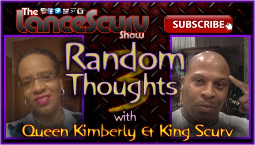 Random Thoughts # 3 - The LanceScurv Show