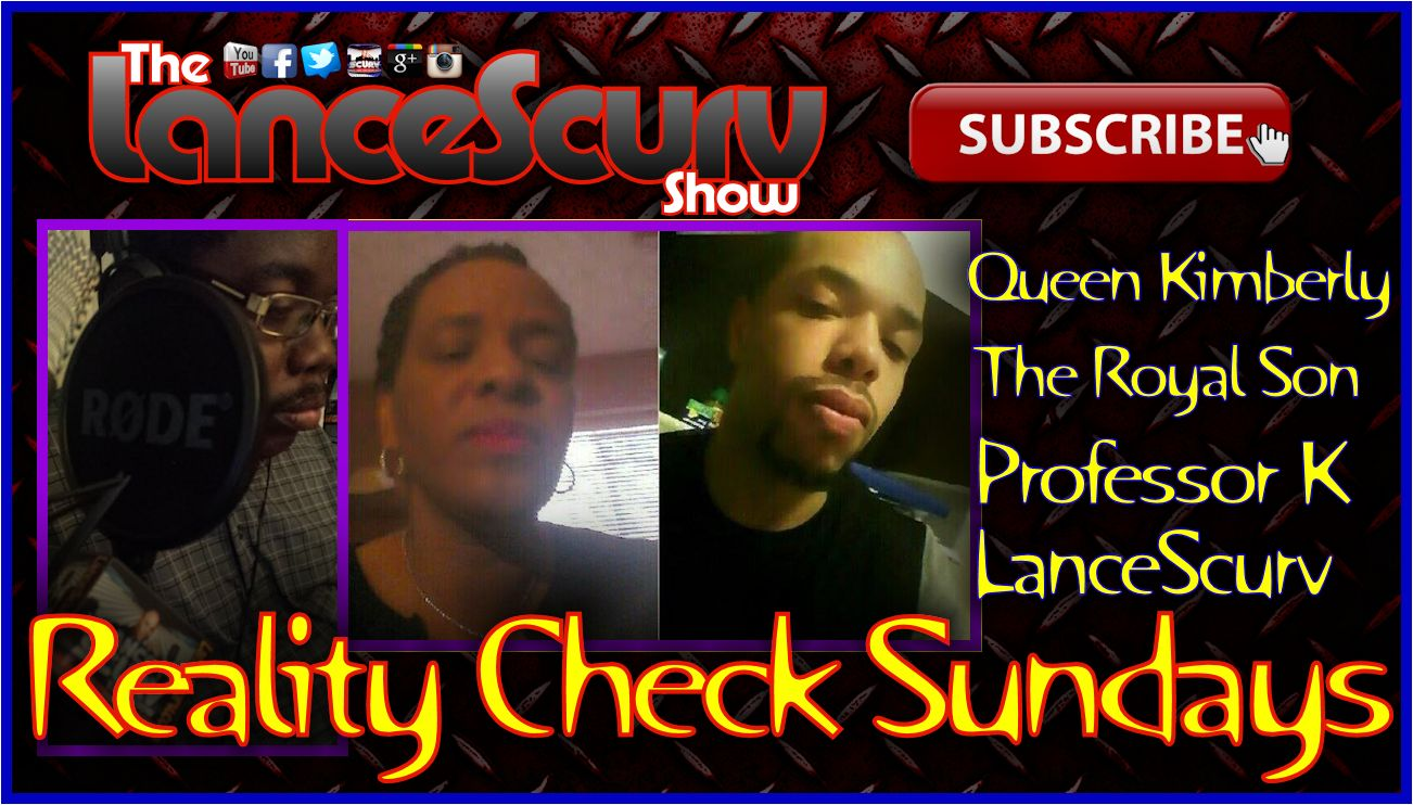 Reality Check Sundays #2 - The LanceScurv Show