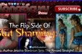 The Flip Side Of Slut Shaming! – Jessica Bordelon On The LanceScurv Show
