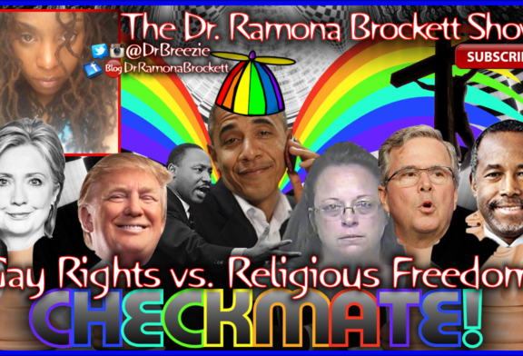 Gay Rights vs. Religious Freedom: CHECKMATE! – The Dr. Ramona Brockett Show