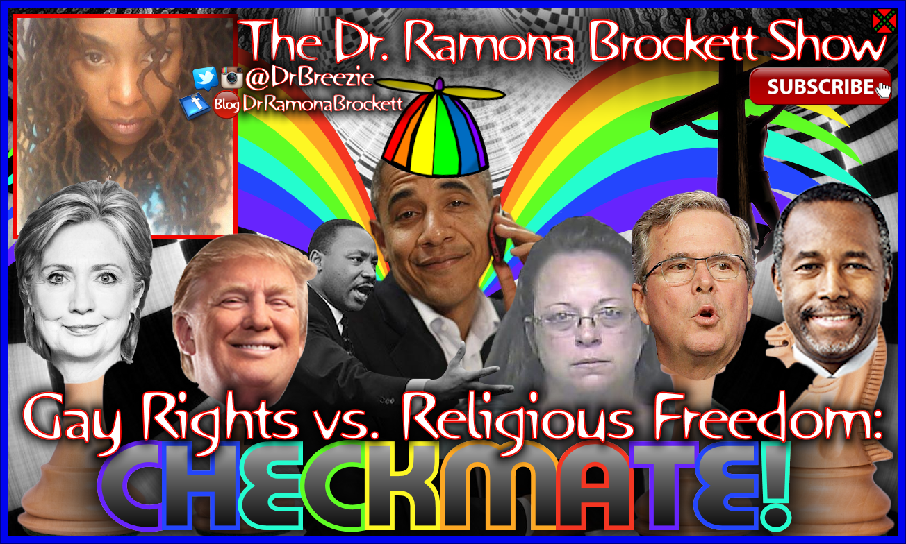 Gay Rights vs. Religious Freedom: CHECKMATE! - The Dr. Ramona Brockett Show