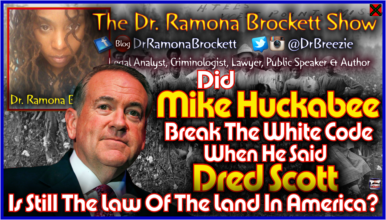 Did Mike Huckabee Break The White Code When He Said That Dred Scott Was The Law Of The Land In America?