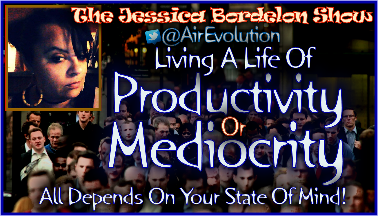 Living A Life Of Productivity Or Mediocrity All Depends On Your State Of Mind! - The LanceScurv Show