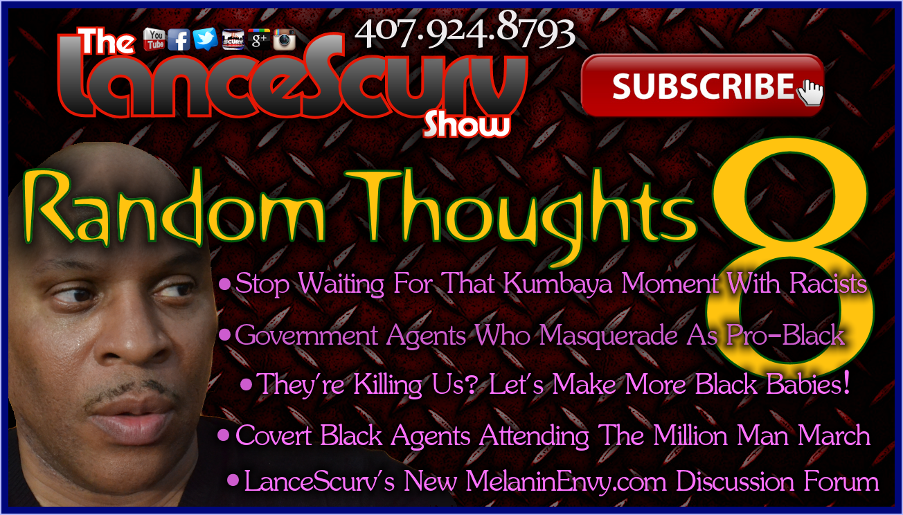Random Thoughts # 8 - The LanceScurv Show