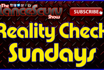 Reality Check Sundays (9-20-2015) – The LanceScurv TV Show