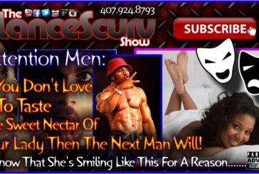 If You Don't Taste Her Nectar Then The Next Man Will! – The LanceScurv Show