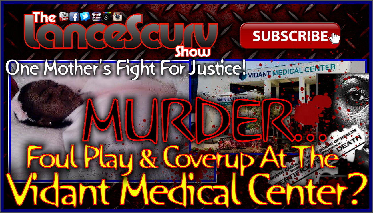 Murder, Foul Play & Coverup At The Vidant Medical Center? - The LanceScurv Show
