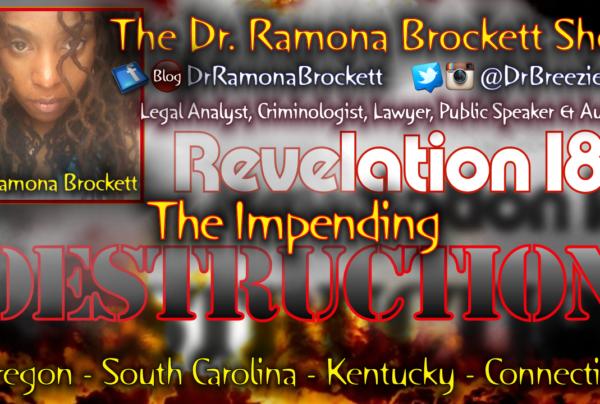 Revelation 18: The Impending Destruction! – The Dr. Ramona Brockett Show