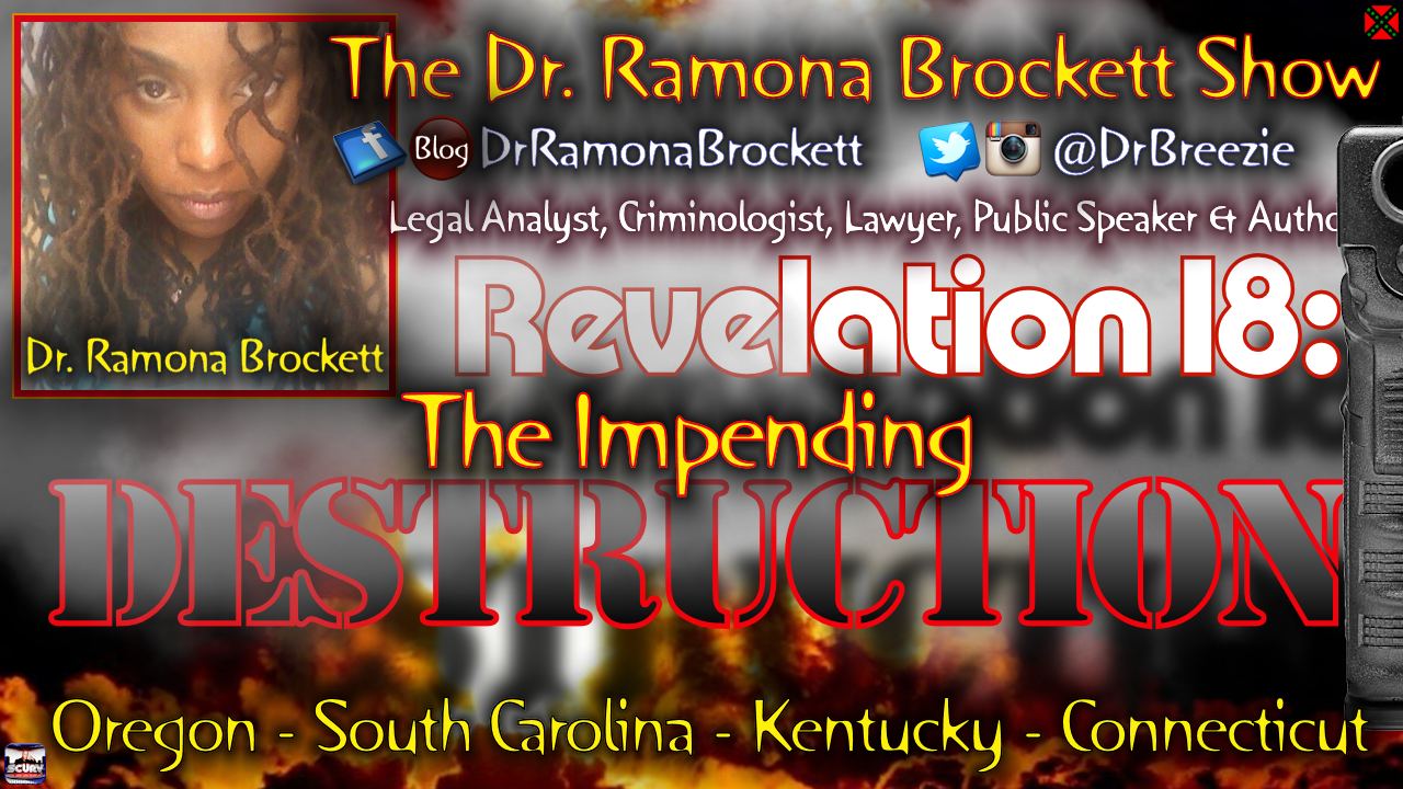 Revelation 18: The Impending Destruction! - The Dr. Ramona Brockett Show