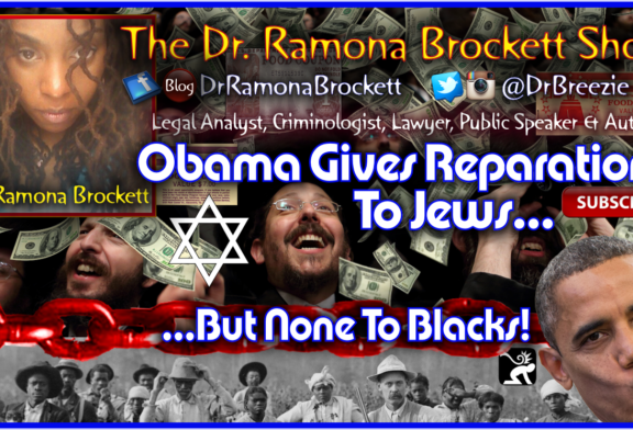 Obama Gives Reparations To Jews But None To Blacks! – The Dr. Ramona Brockett Show