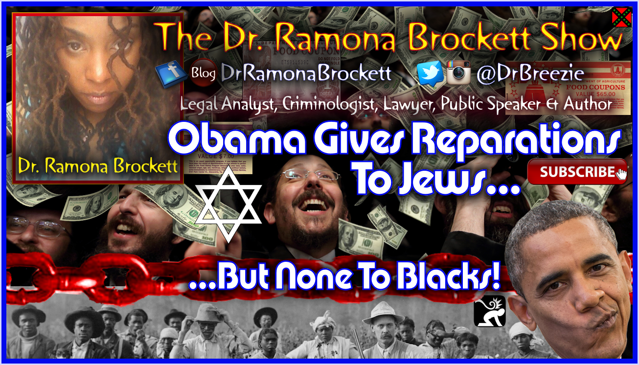 Obama Gives Reparations To Jews But None To Blacks! - The Dr. Ramona Brockett Show