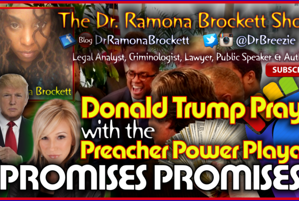 Donald Trump Prays With The Preacher Power Playa's: PROMISES PROMISES! – The Dr. Ramona Brockett Show