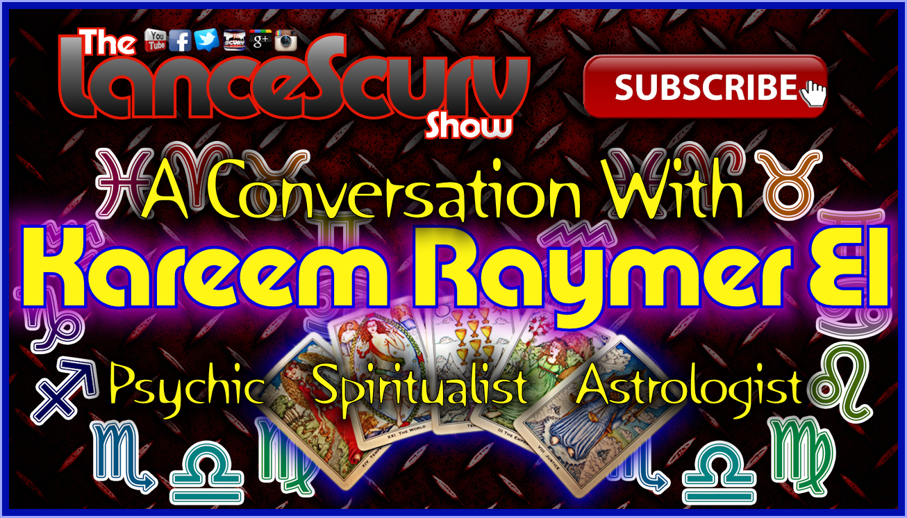 A Conversation With Psychic/Spiritualist Kareem Raymer El - The LanceScurv Show Live