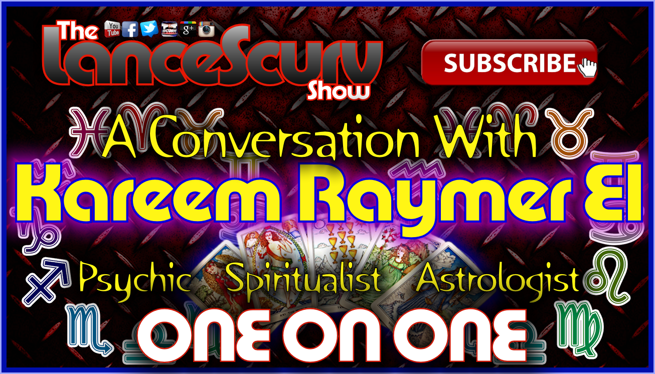 One On One with Kareem Raymer El - The LanceScurv Show