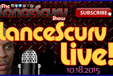 The LanceScurv Sunday Night Open Discussion Forum – (10.18.2015) – The LanceScurv Show