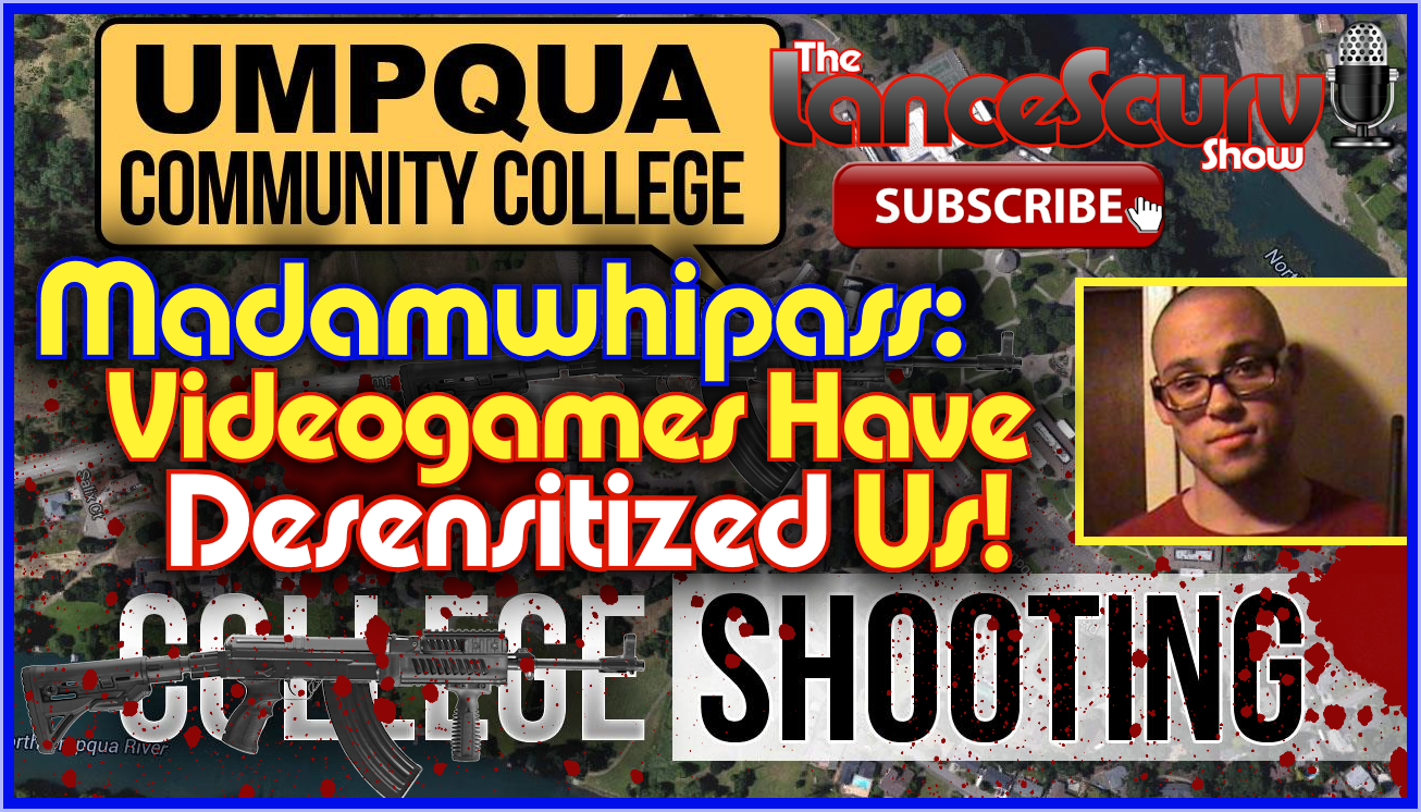 Madamwhipass Speaks On Oregon's Umpqua College Shootings! - The LanceScurv Show