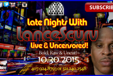 The LanceScurv Show Live & Uncensored! (10.30.2015)